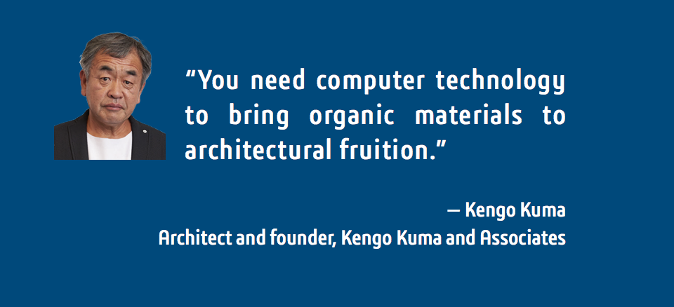 Kengo Kuma and Associates - technology brings organic materials to architectural fruition