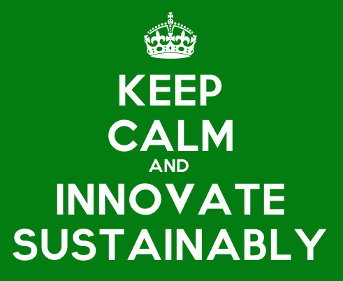 Keep Calm And Innovate Sustainably