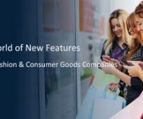 A world of New Features for Fashion & Consumer Goods Companies