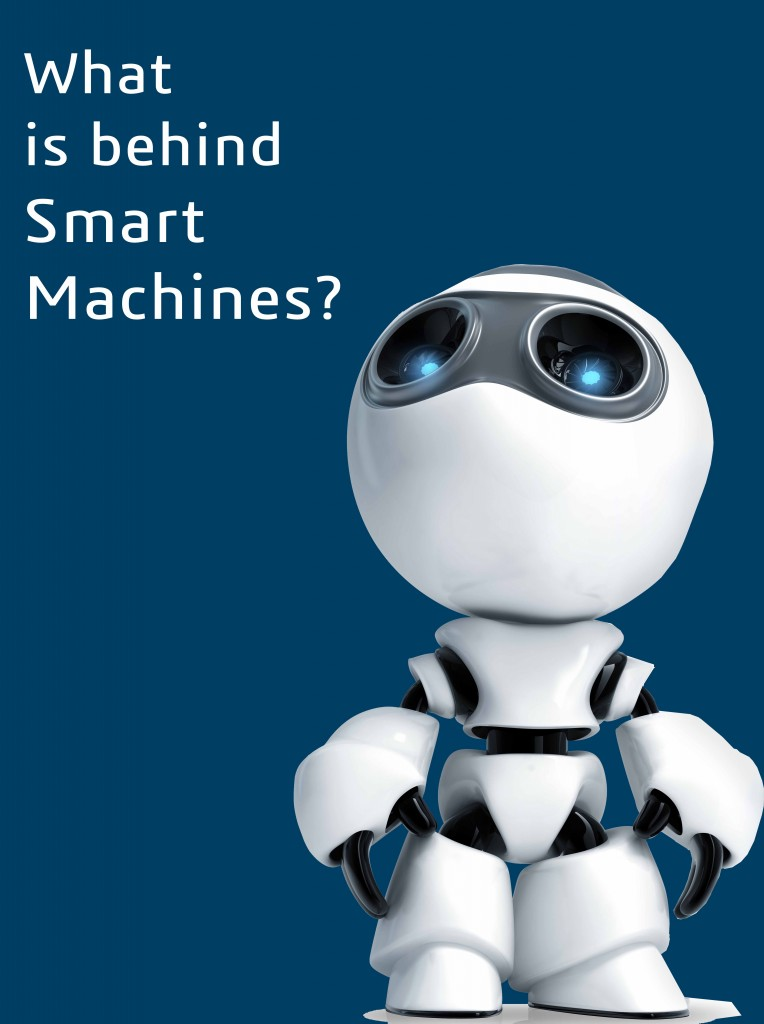 What is behind Smart Machines?