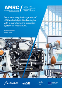 """Demonstrating the integration of off-the shelf digital technologies with a manufacturing execution system for Project RAID"""" by Alex Godbehere"""